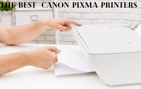 The Best Canon Pixma Printer