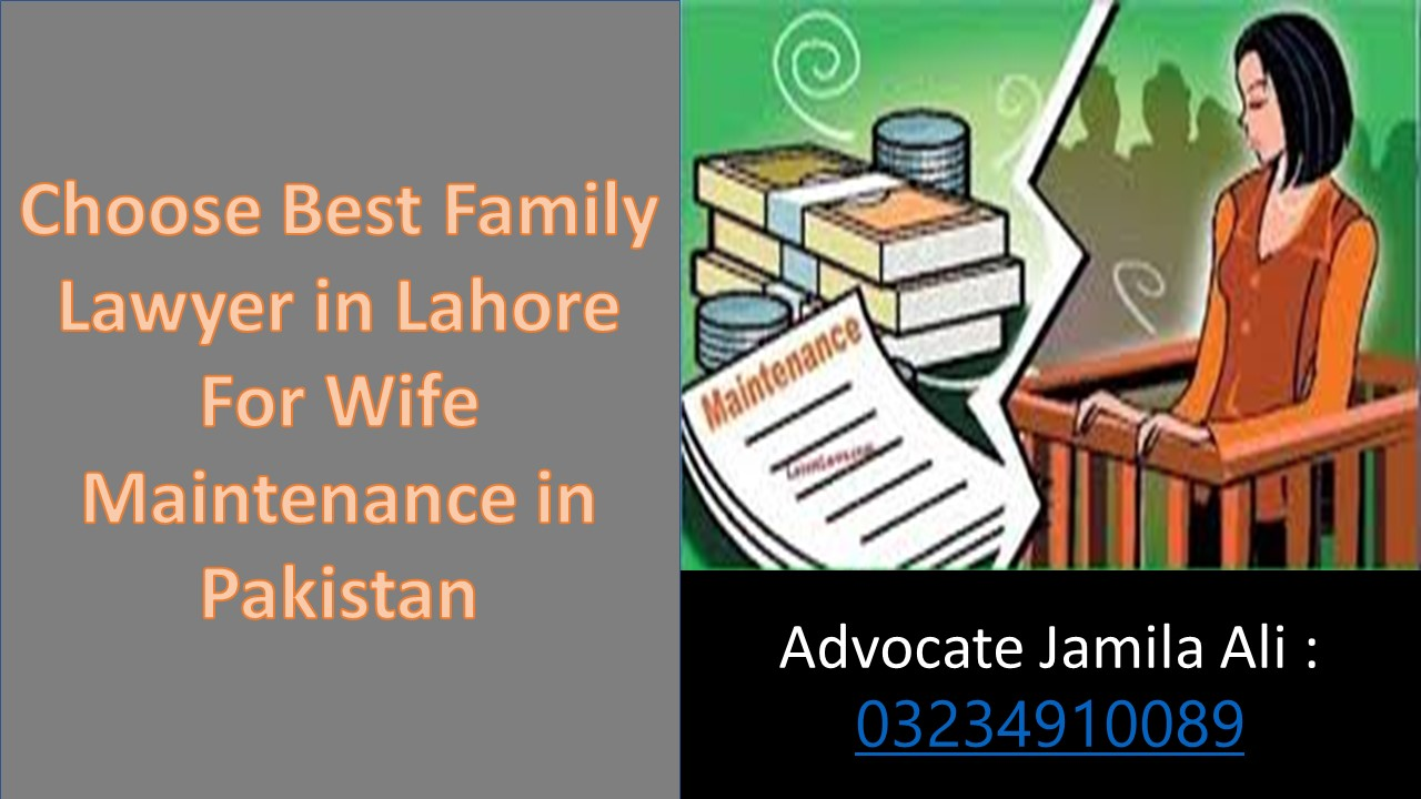 Get Legal Advice About The Opinion of Maintenance of Wife through Lawyers in Pakistan